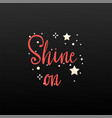 shine on holiday banner - new year slogan vector image vector image