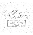 travel inspiration quote with suitcase silhouette vector image