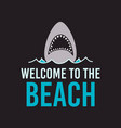 welcome to beach design on black vector image vector image