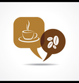 Coffee cup and beans in message bubble vector image vector image