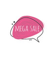 mega sale sign on grunge textured geometric badge vector image vector image