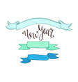 ribbons hand drawn new year calligraphy vector image