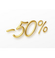 realistic golden text 50 percent discount number vector image vector image