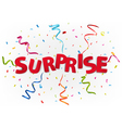 Surprise with colorful confetti vector image vector image