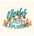 Never Stop Exploring Abstract Retro vector image