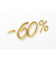 realistic golden text 60 percent discount number vector image vector image