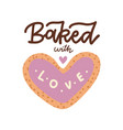 hand drawn quote - baked with love trendy