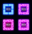 neon square banners set shining rectangle frame vector image vector image