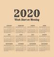2020 year vintage calendar weeks start on monday vector image vector image