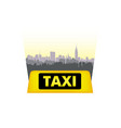 taxi service icon city skyline background call vector image