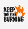 typography slogan tee print design keep fire vector image
