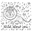 wild about you cute lion cartoon vector image vector image