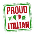 Proud to be italian sign or stamp