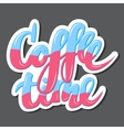 Hand-drawn lettering coffee time vector image