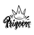 princess lettering phrase with crown on white vector image vector image