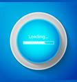 loading icon on blue background progress bar icon vector image