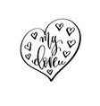 my love - hand lettering inscription to wedding vector image vector image
