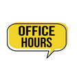 office hours speech bubble vector image vector image