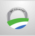 sierra leone my country flag badge vector image vector image