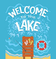 welcome to lake typography vector image vector image