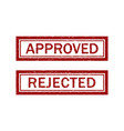 stamp rubber approved and reject grunge seal vector image