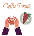coffee break - hands holding cup with warm drink vector image vector image