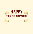 happy thanksgiving celebration card style vector image vector image