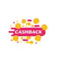 cashback money refund art with glitch vector image vector image