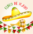 cinco de mayo poster with sombrero and maracas vector image
