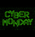 cyber monday text design green contour letters on vector image vector image