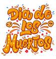 dia de los muertos lettering phrase with flourish vector image vector image