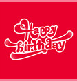 happy birthday logotype vector image vector image