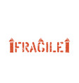 fragile stamp imprint this way up symbol vector image vector image