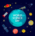global science day concept background flat style vector image