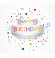 happy birthday banner with colorful confetti vector image vector image