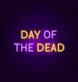 day of the dead neon sign vector image vector image