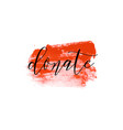 donate lettering on hand paint bloody red vector image vector image