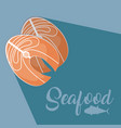 fish steak fresh seafood vector image vector image