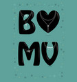 be my valentine black big heart and letters - b vector image vector image