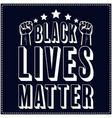 black lives matter saying typography t shirt vector image vector image