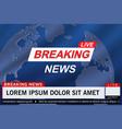 breaking news live vector image vector image