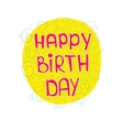 birthday greetings on a colored substrate with a vector image vector image