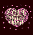 hand lettering love is patient and kind with vector image vector image