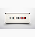 retro lightbox billboard vintage frame vintage vector image