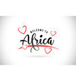 africa welcome to word text with handwritten font vector image