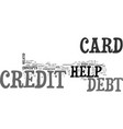 before you go for credit card debt help text word vector image vector image