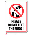 please do not feed the birds sign vector image