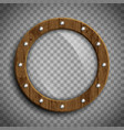 round window porthole wooden frame vector image vector image