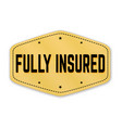 fully insured label or sticker vector image vector image