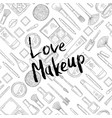 monochrome background with love makeup vector image vector image
